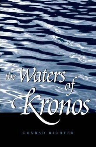Conrad Richter - The Waters of Kronos.