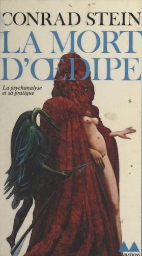 La mort d'Œdipe. La psychanalyse et sa pratique
