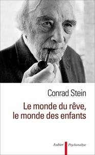 Conrad Stein - Le monde du rêve, le monde des enfants.