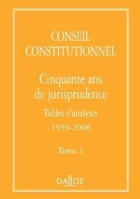 Conseil constitutionnel - Cinquante ans de jurisprudence - Tome 1 Tables d'analyses 1959-2008.