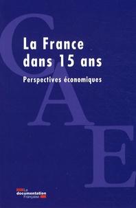 Conseil d'Analyse Economique - La France dans 15 ans - Perspectives économiques.