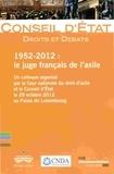 Conseil d'Etat - 1952-2012 : le juge français de l'asile - Un colloque organisé par la Cour nationale du droit d'asile et le Conseil d'Etat le 29 octobre 2012 au Palais du Luxembourg.