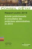 Conseil d'Etat - Activité juridictionnelle et consultative des juridictions administratives en 2015 - Rapport public 2016.