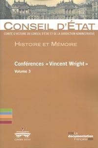 """Conseil d'Etat - Conférences """"Vincent Wright"""" - Volume 3."""