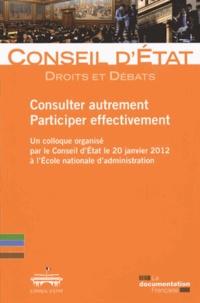 Consulter autrement, participer effectivement- Un colloque organisé par le Conseil d'Etat le 20 janvier 2012 à l'Ecole nationale d'administration -  Conseil d'Etat |