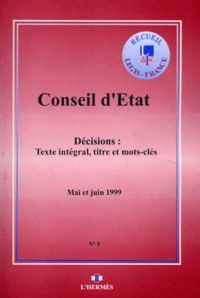 Deedr.fr DECISIONS DU CONSEIL D'ETAT N° 5 MAI ET JUIN 1999. Texte intégral, titre et mots-clés Image