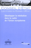 Conseil d'Etat - Développer la médiation dans le cadre de l'Union européenne.