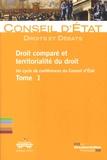 Conseil d'Etat - Droit comparé et territorialité du droit - Un cycle de conférences du Conseil d'Etat Tome 1.