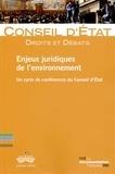 Conseil d'Etat - Enjeux juridiques de l'environnement - Un cycle de conférences du Conseil d'Etat.