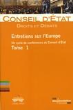 Conseil d'Etat - Entretiens sur l'Europe Tome 1 : .