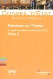 Conseil d'Etat - Entretiens sur l'Europe Tome 2 : .