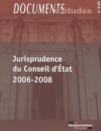 Jurisprudence du Conseil d'Etat 2006-2008 -  Conseil d'Etat |