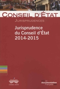 Conseil d'Etat - Jurisprudence du Conseil d'Etat 2014-2015.