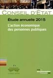 Conseil d'Etat - L'action économique des personnes publiques - Etude annuelle 2015.