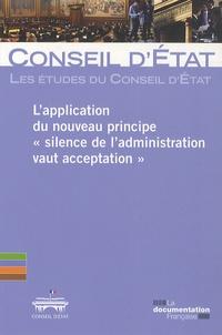 """Conseil d'Etat - L'application du nouveau principe """"silence de l'administration vaut acceptation""""."""