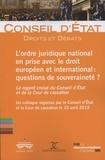 Conseil d'Etat - L'ordre juridique national en prise avec le droit européen et international : questions de souveraineté ? - Le regard croisé du Conseil d'Etat et de la Cour de cassation.