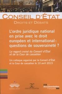 Lordre juridique national en prise avec le droit européen et international : questions de souveraineté ? - Le regard croisé du Conseil dEtat et de la Cour de cassation.pdf
