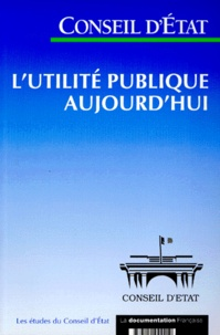 Corridashivernales.be L'UTILITE PUBLIQUE AUJOURD'HUI. Etude adoptée par l'Assemblée générale du Conseil d'Etat le 25 novembre 1999 Image
