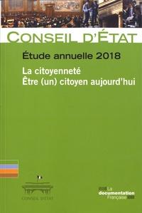 Conseil d'Etat - La citoyenneté - Etre (un) citoyen aujourd'hui - Etude annuelle 2018.