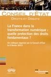 Conseil d'Etat - La France dans la transformation numérique : quelle protection des droits fondamentaux ? - Un colloque organisé par le Conseil d'Etat le 6 février 2016.