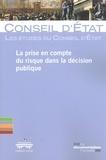 Conseil d'Etat - La prise en compte du risque dans la décision publique - Pour une action publique plus audacieuse.