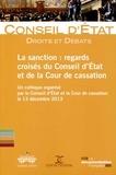 Conseil d'Etat - La sanction : regards croisés du Conseil d'Etat et de la Cour de cassation - Un colloque organisé par le Conseil d'Etat et la Cour de cassation le 13 décembre 2013.