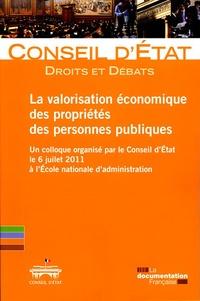Conseil d'Etat - La valorisation économique des propriétés des personnes publiques - Un colloque organisé par le Conseil d'Etat le 6 juillet 2011 à l'Ecole nationale d'administration.