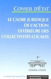 Conseil d'Etat - Le cadre juridique de l'action extérieure des collectivités locales.