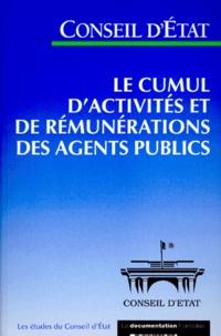 Conseil d'Etat - LE CUMUL D'ACTIVITES ET DE REMUNERATIONS DES AGENTS PUBLICS. - Etude adoptée par l'Assemblée générale du Conseil d'Etat le 27 mai 1999.
