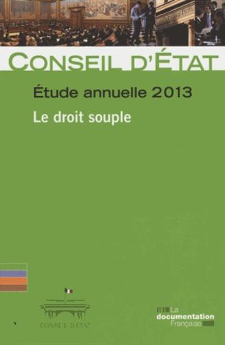 Conseil d'Etat - Le droit souple - Etude annuelle 2013.