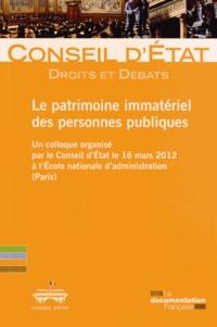 Le patrimoine immatériel des personnes publiques- Un colloque organisé par le Conseil d'Etat le 16 mars 2012 à l'Ecole nationale d'administration (Paris) -  Conseil d'Etat |