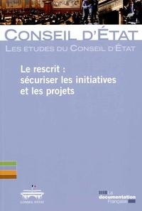 Conseil d'Etat - Le rescrit : sécuriser les initiatives et les projets.