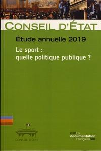 Conseil d'Etat - Le sport : quelle politique publique ? - Etude annuelle 2019.