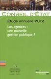 Conseil d'Etat - Les agences : une nouvelle gestion publique ? - Etude annuelle 2012.