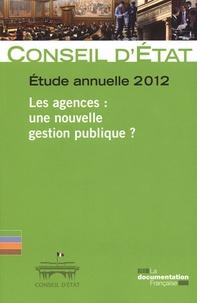 Les agences : une nouvelle gestion publique ?- Etude annuelle 2012 -  Conseil d'Etat |