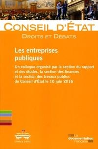 Conseil d'Etat - Les entreprises publiques - Un colloque organisé par la section du rapport et des études, la section des finances et la section des travaux publics du Conseil d'Etat le 10 juin 2016.
