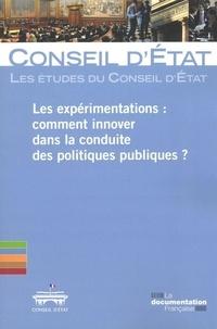 Conseil d'Etat - Les expérimentations : comment innover dans la conduite des politiques publiques ?.