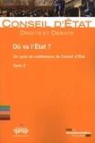 Conseil d'Etat - Où va l'Etat ? - Un cycle de conférences du Conseil d'Etat Tome 2.