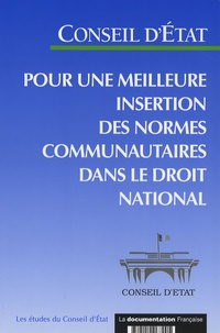 Conseil d'Etat - Pour une meilleure insertion des normes communautaires dans le droit national.