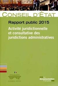 Rapport public 2015 - Activité juridictionnelle et consultative des juridictions administratives.pdf