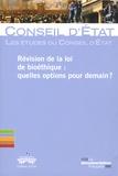 Conseil d'Etat - Révision de la loi de bioéthique : quelles options pour demain ?.