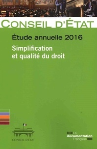 Conseil d'Etat - Simplification et qualité du droit - Etude annuelle 2016.