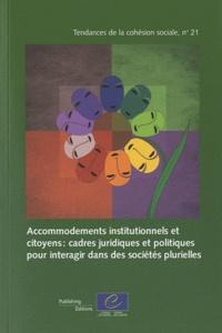 Conseil de l'Europe - Accommodements institutionnels et citoyens : cadres juridiques et politiques pour interagir dans des sociétés plurielles.