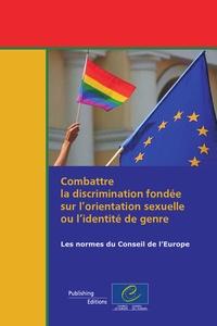 Conseil de l'Europe - Combattre la discrimination fondée sur l''orientation sexuelle ou l''identité de genre.