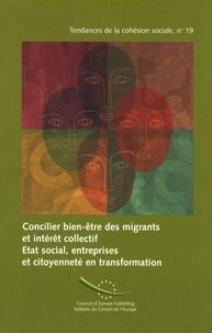 Conseil de l'Europe - Concilier bien-être des migrants et intérêt collectif - Etat social, entreprises et citoyenneté en transformation, édition bilingue français-anglais.