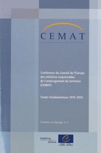 Conseil de l'Europe - Conférence du Conseil de l'Europe des ministres responsables de l'aménagement du territoire (CEMAT) - Textes fondamentaux 1970-2010.