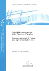 Conseil de l'Europe - Convention du Conseil de l'Europe pour la prévention du terrorisme : Council of Europe Convention on the Prevention of Terrorism - Edition bilingue français-anglais.