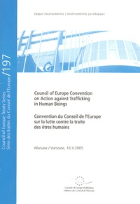 Convention du Conseil de lEurope sur la lutte contre la traite des êtres humains : Council of Europe Convention on Action against Trafficking in Human Beings - Edition bilingue français-anglais.pdf