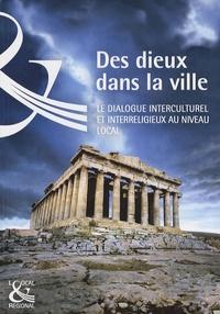 Conseil de l'Europe - Des dieux dans la ville - Le dialogue interculturel et interreligieux au niveau local.