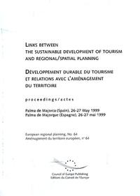 Conseil de l'Europe - Développement durable du tourisme et relations avec l'aménagement du territoire. - Edition bilingue français-anglais.